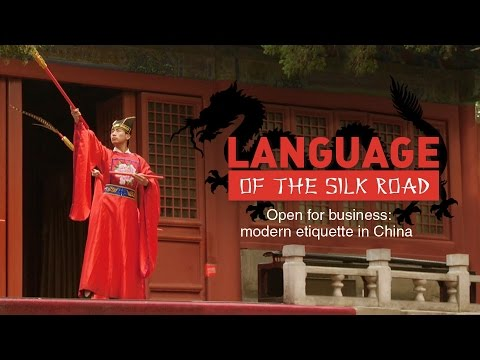Language of the Silk Road. Open for business: modern etiquette in China.