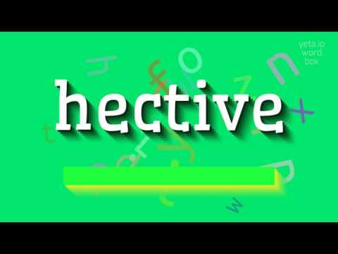 """How to say """"hective""""! (High Quality Voices)"""