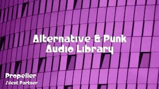 🎵 Propeller - Silent Partner 🎧 No Copyright Music 🎶 Alternative & Punk Music