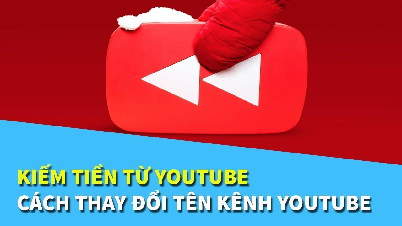 Hướng dẫn đổi tên kênh youtube nhanh chóng trong 1 nốt nhạc