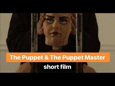 THE PUPPET & THE PUPPET MASTER | Short Film By @jajavankova @bdash_2 @ohamarie @btproulx