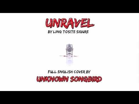 Tokyo Ghoul- Unravel (cover By Unknown Songbird)