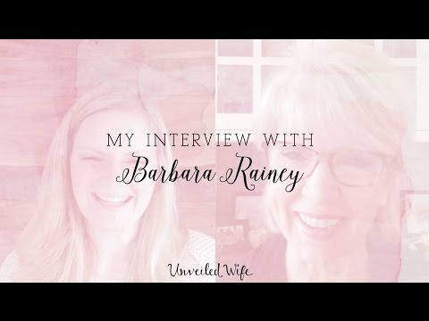 Interview With Barbara Rainey: The Art Of Being A Wife