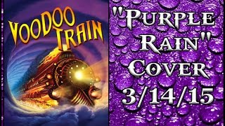 Voodoo Train - Purple Rain Cover 3/14/2015