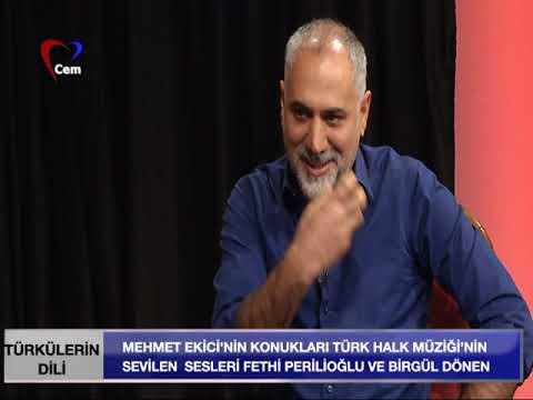 Mehmet Ekici Ile Türkülerin Dili // 26 Şubat 2019 (Fethi Perilioğlu Ve Birgül Dönen