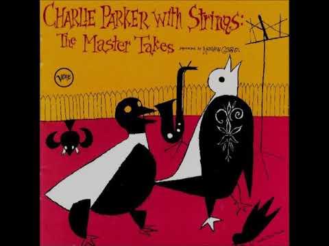 Charlie Parker  - With Strings  (Full Album )