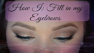 How I: Fill in my Eyebrows | tutorial Thumbnail