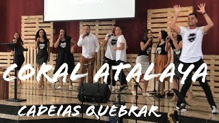 Coral Atalaya - Cadeias Quebrar Break Every Chain -tasha Cobbs