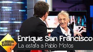 Pablo Motos se indigna al ser estafado por Enrique San Francisco - El Hormiguero 3.0