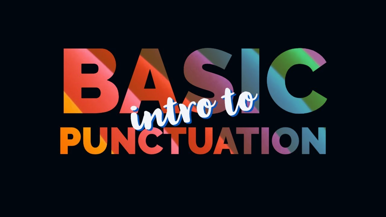 Basic Punctuation Explained For Kids