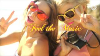DEEP HOUSE MIX SUMMER  # IBIZA # ( Feel the Music ) VOL 10