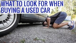 what to look for when buying a used car tips issues test drive precautions