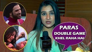 Bigg Boss 13: Shefali Bagga Calls Paras Double Faced & Shehnaz Emotional Fool