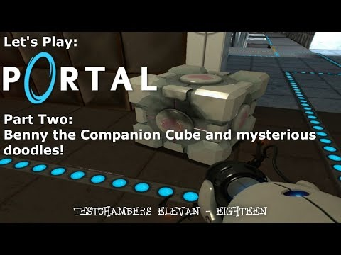 Let's Play:  Portal Part Two:  Benny the Companion Cube and mysterious doodles!