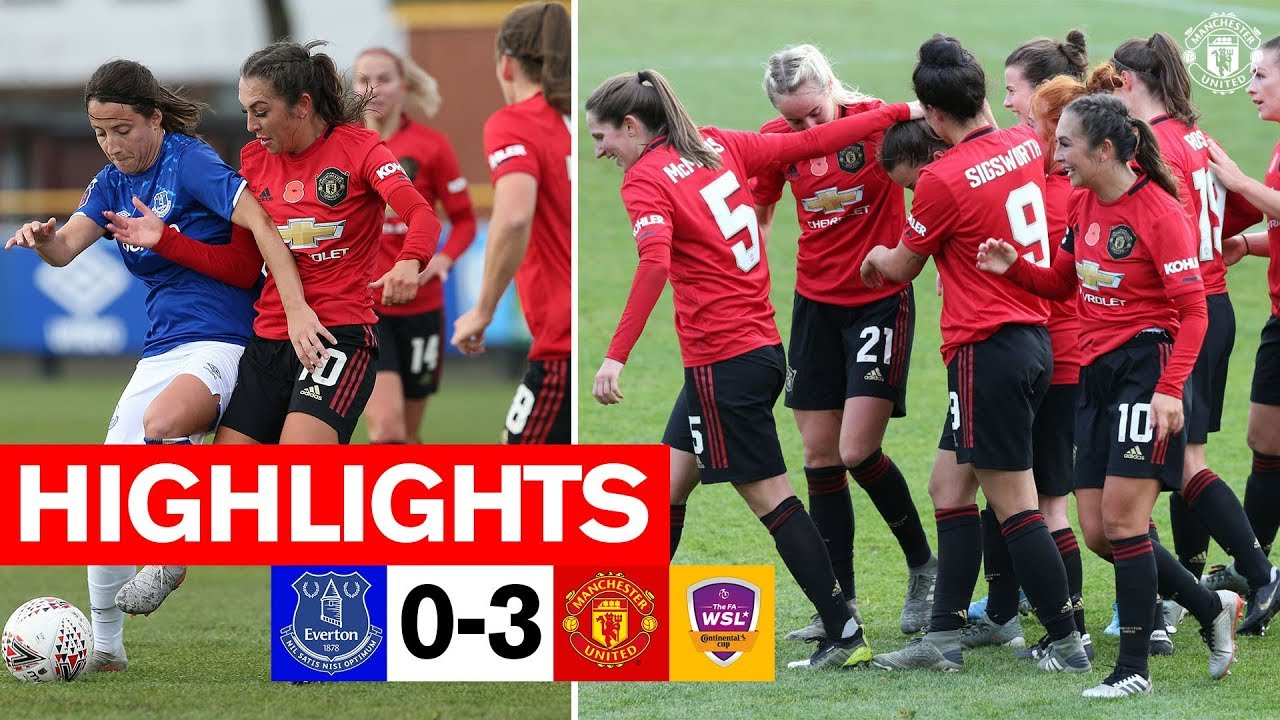 Highlights Everton Women 0 3 Manchester United Women Fa Women S Continental League Cup Youtube