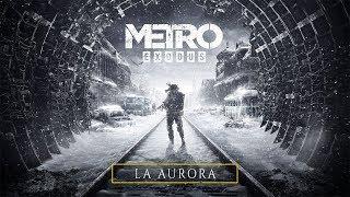 Metro Exodus - La Aurora [ES]
