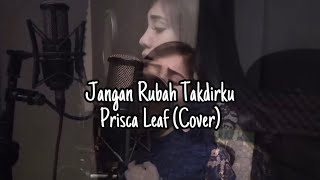 Andmesh - Jangan Rubah Takdirku COVER I By (Prisca Leaf)