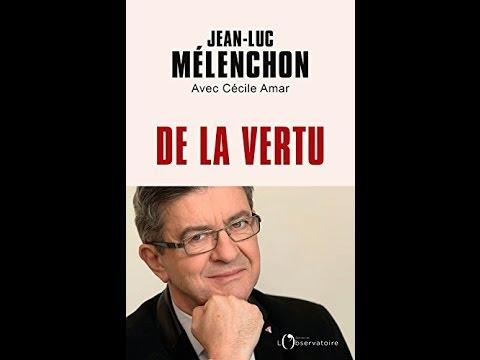 """Jean-Luc Mélenchon """"De la Vertu"""" à l"""