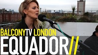 EQUADOR - FOR ALWAYS (BalconyTV)