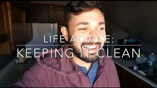 Life Advice: Clean Environment = Happy Mind