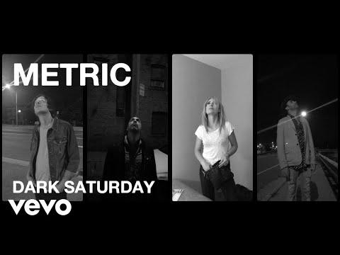 Metric - Dark Saturday
