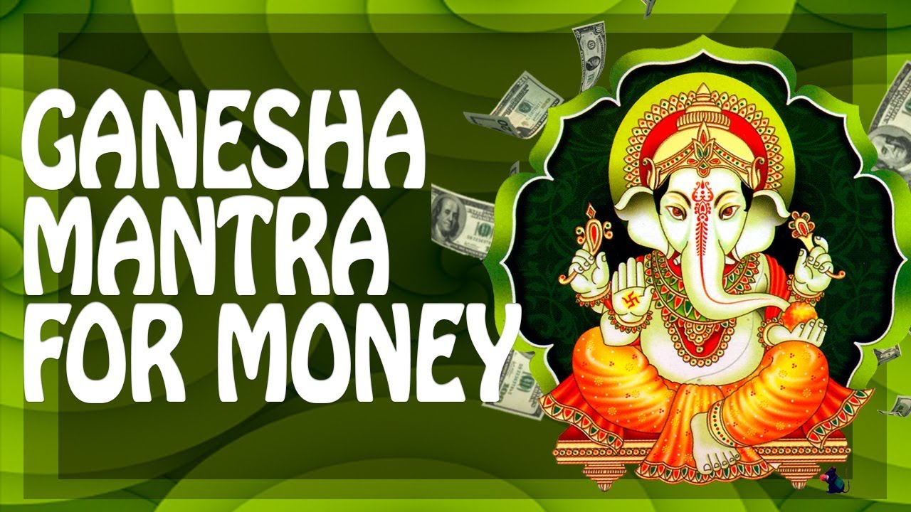 Mantra Ganesh to attract money and prosperity 40