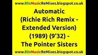 Automatic (Richie Rich Remix - Extended Version) - The Pointer Sisters | 80s Dance Music | 80s Club