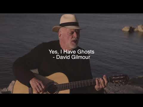 Yes, I Have Ghosts (Lyrics Video) - David Gilmour