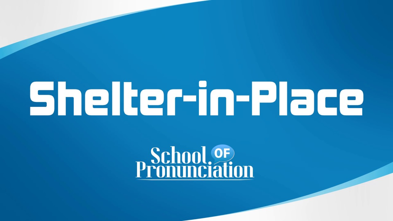 Learn How To Pronounce Shelter-in-Place - YouTube