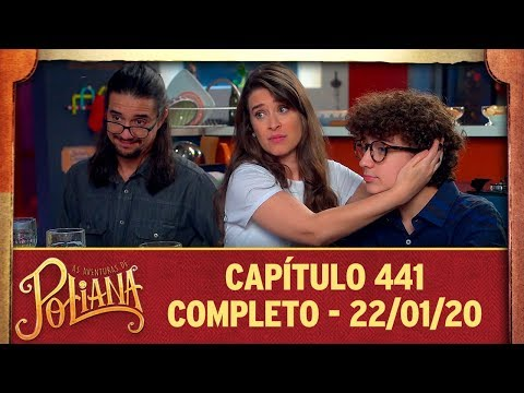 As Aventuras De Poliana   Capítulo 441 - 22/01/20, Completo