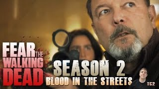Fear The Walking Dead Season 2 Episode 4 Blood in the Streets- Video Predictions!