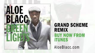 Aloe Blacc | Green Lights (Grand Scheme Remix)