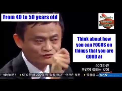 Jack Ma What You Should Do At The Age Of 20 30 40 50 60
