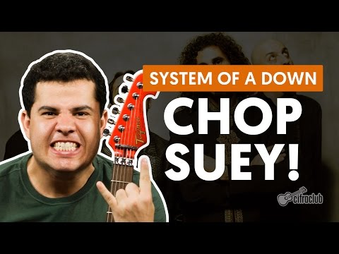 Chop Suey! - System Of A Down (aula de guitarra)