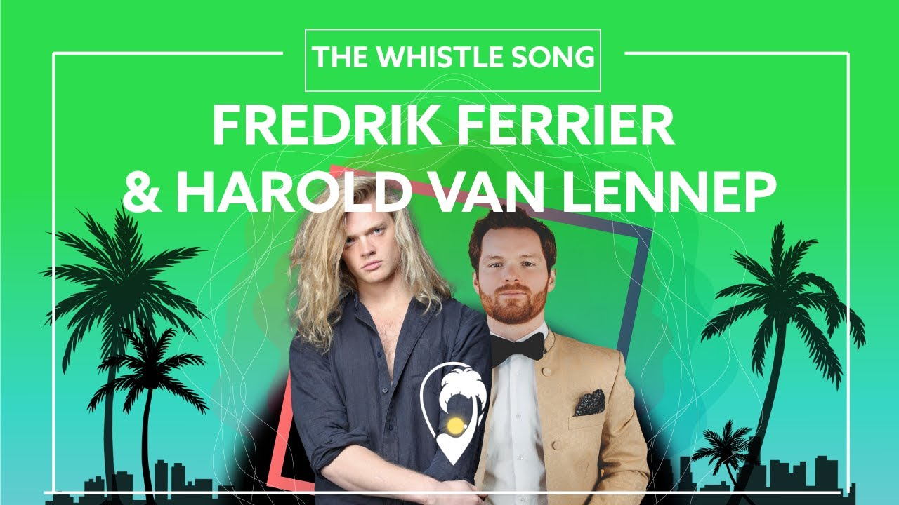 Fredrik Ferrier & Harold van Lennep - The Whistle Song [Lyric Video]