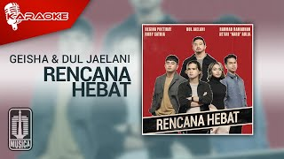 Geisha & Dul Jaelani - Rencana Hebat (Official Karaoke Video)