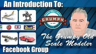 An Introduction To The Grumpy Old Scale Modellers Group on Facebook