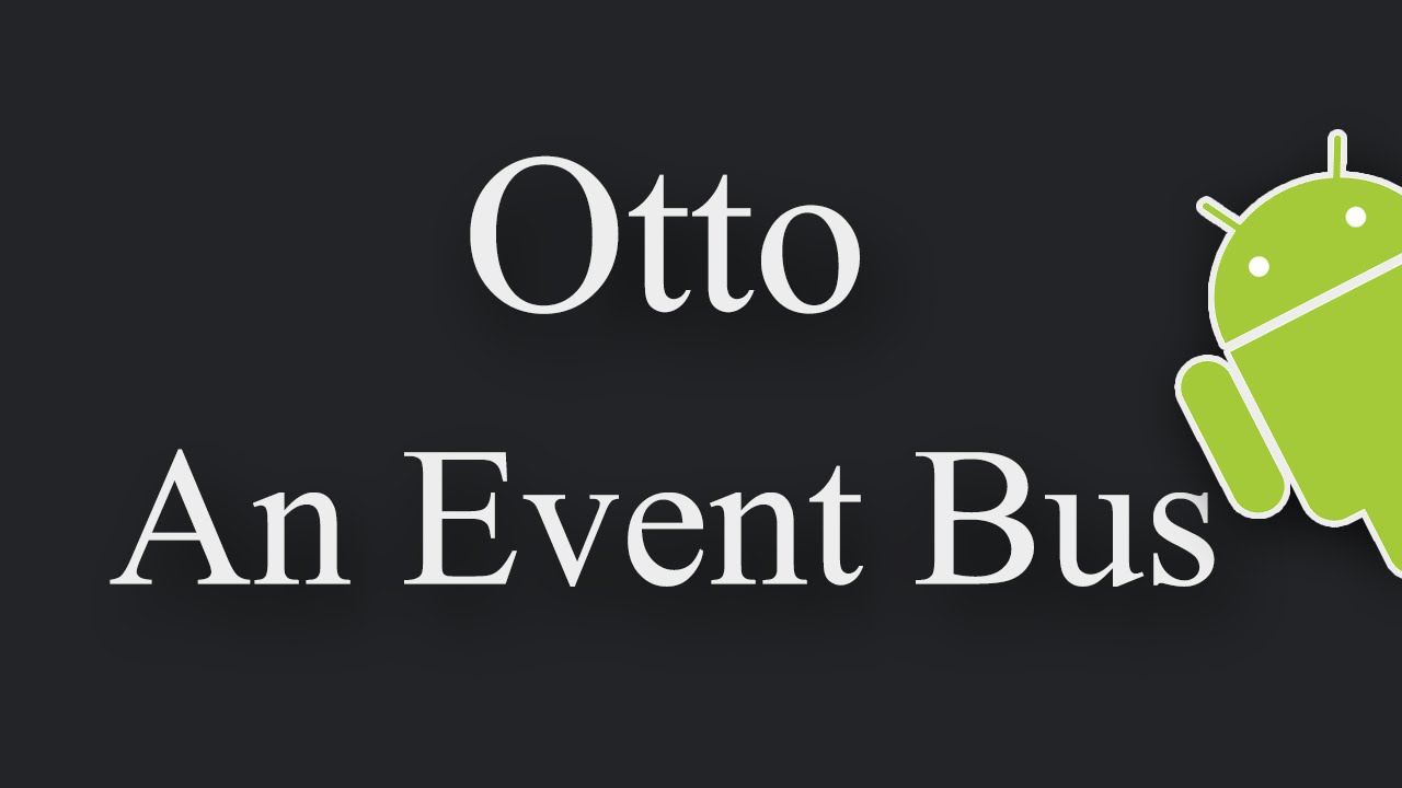 Otto Event Bus in Android