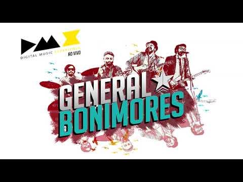 General BoniMores - Início, Meio e Fim (Ao Vivo no DMX)