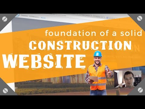 Construction Websites - FOUNDATIONAL Elements For A Solid Contractor Web Site