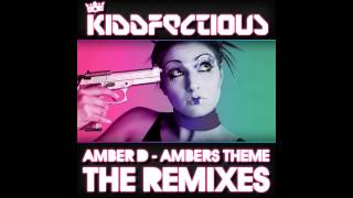 Amber D - Ambers Theme (Alex Kidd vs Kidd Kaos Remix) [Kiddfectious]