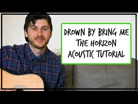 Bring Me The Horizon - Drown - Acoustic Guitar Tutorial (EASY CHORDS)
