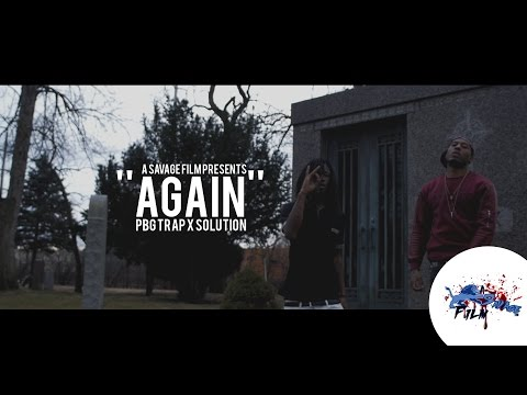 PBG Trap x Solution- Again | Shot By @SavageFilms91