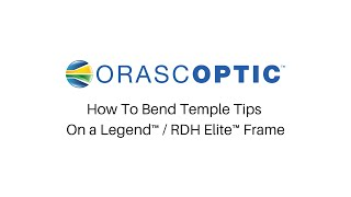 How to Bend Temple Tips On A Legend™ / RDH Elite™ Frame