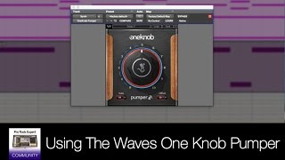 Waves One Knob Pumper - How To Use Waves One Knob Pumper Plug in