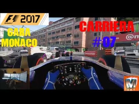 F1 2017   Pc Gameplay ITA   T500   Carriera #07   MONACO  CHE MACELLO!!!