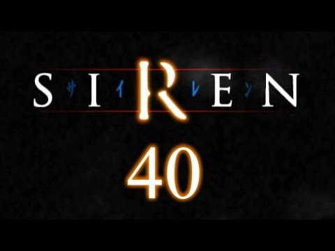 Let's Play SIREN p.40 - Won't You Look At Me, Please?