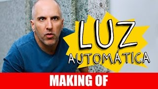 Vídeo - Making Of – Luz Automática