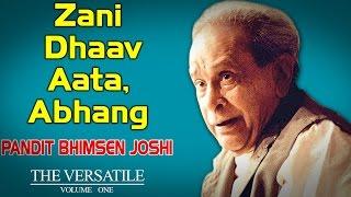 Zani Dhaav Aata, Abhang | Pandit Bhimsen Joshi (Album:The Versatile - Bhimsen Joshi vol1)