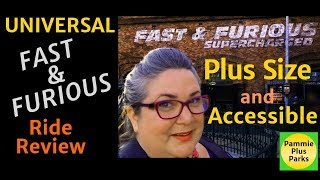 Universal Studios - Fast & Furious - Ride Review - Plus Size & Accessible